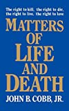 Cobb, John B.: Matters of Life and Death