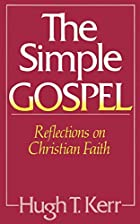 The Simple Gospel: Reflections on Christian…