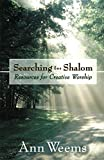 Weems, Ann: Searching for Shalom: Resources for Creative Worship
