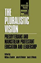 The Pluralistic vision : Presbyterians and…