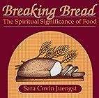 Breaking Bread: The Spiritual Significance…
