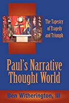 Paul's Narrative Thought World: The Tapestry…