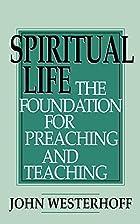Spiritual Life: The Foundation for Preaching…