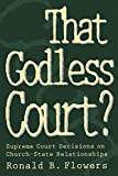 Ronald B. Flowers: That Godless Court?