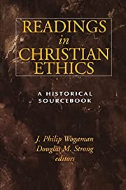Readings in Christian Ethics: A Historical…
