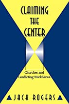 Claiming the Center: Churches and…