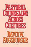 Augsburger, David W.: Pastoral Counseling Across Cultures