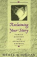 Reclaiming your story by Merle Jordan