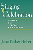 Singing in Celebration: Hymns for Special…