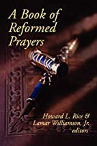 A Book of Reformed Prayers by Howard L. Rice