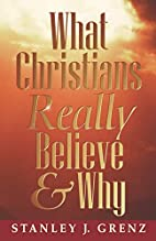 What Christians Really Believe by Stanley…