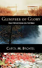 Glimpses of Glory: Daily Reflections on the…