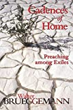 Brueggemann, Walter: Cadences of Home: Preaching Among Exiles