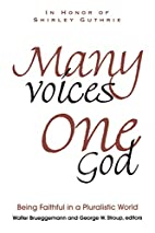 Many Voices One God:Being Faithful in a…