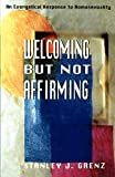 Grenz, Stanley: Welcoming but Not Affirming: An Evangelical Response to Homosexuality