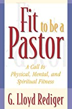 Fit to be a pastor : a call to physical,…