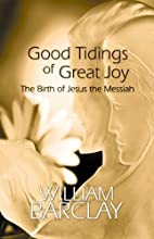 Good Tidings of Great Joy: The Birth of…
