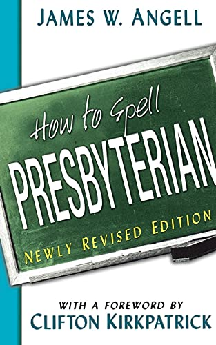 how-to-spell-presbyterian-newly-revised-edition