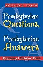 Presbyterian Questions, Presbyterian…