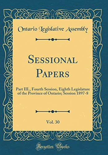 sessional-papers-vol-30-part-iii-fourth-session-eighth-legislature-of-the-province-of-ontario-session-18