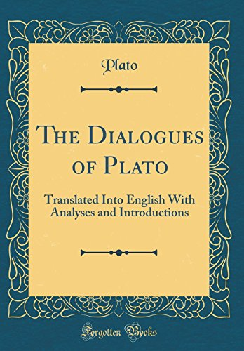 the-dialogues-of-plato-translated-into-english-with-analyses-and-introductions-classic-reprint