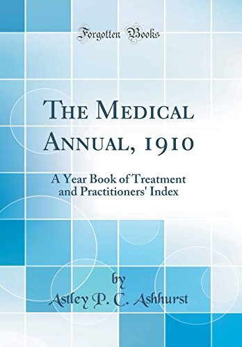 the-medical-annual-1910-a-year-book-of-treatment-and-practitioners-index-classic-reprint