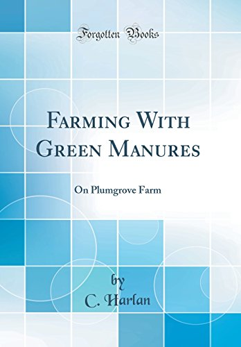 farming-with-green-manures-on-plumgrove-farm-classic-reprint