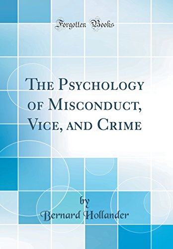 the-psychology-of-misconduct-vice-and-crime-classic-reprint