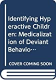 Conrad, Peter: Identifying hyperactive children: The medicalization of deviant behavior