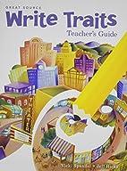 Great Source Write Traits: Teacher's Edition…