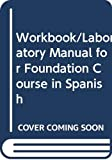 Laurel H. Turk: Workbook/Laboratory Manual for Foundation Course in Spanish