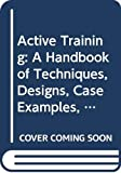 Melvin L. Silberman: Active Training: A Handbook of Techniques, Designs, Case Examples, and Tips