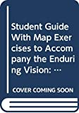 Boyer, Paul: Student Guide With Map Exercises to Accompany the Enduring Vision: A History of the American People
