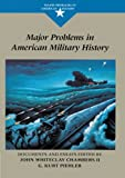 Chambers, John: Major Problems in American Military History: Documents and Essays (Major Problems in American History Series)