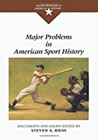 Major Problems in American Sport History:…
