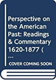 Perman, Michael: Perspective on the American Past: Readings & Commentary, Vol. 1: To 1877