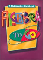 Algebra to Go: A Mathematics Handbook by…