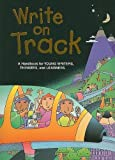 Nathan, Ruth: Write on Track Handbook: A Handbook for Young Writers, Thinkers, and Learners