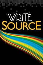 Write Source: A Book for Writing, Thinking…