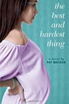 The Best and Hardest Thing by Pat Brisson