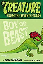 The Creature From the seventh Grade: Boy or…