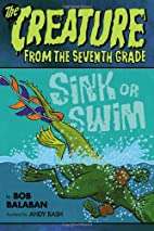 Sink or Swim (CREATURE FROM THE 7th GRADE)…