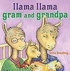 Llama Llama Gram and Grandpa by Anna Dewdney