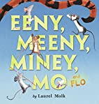 Eeny, Meeny, Miney, Mo, and FLO! by Laurel…
