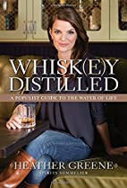 Whiskey Distilled: A Populist Guide to the…