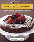 The Sweet Melissa Baking Book: Recipes from…