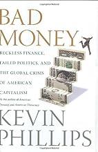 Bad Money: Reckless Finance, Failed…