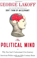The Political Mind: Why You Can't Understand…