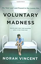 Voluntary Madness: My Year Lost and Found in…