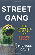 Street Gang: The Complete History of Sesame…